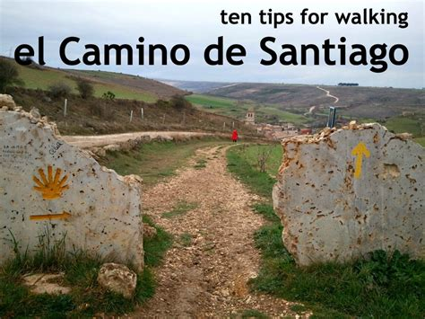 walking to santiago a how to guide for the novice camino de santiago pilgrim 2018 edition books ten tips for walking the camino de santiago to be fluent