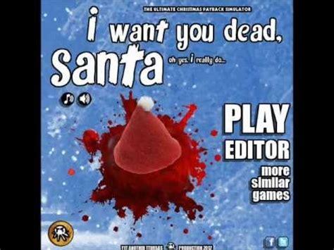 Want You Dead flash playr i want you dead santa