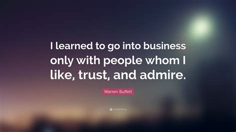 Is It Better To Go Into Industry Or Do Mba by Warren Buffett Quote I Learned To Go Into Business Only