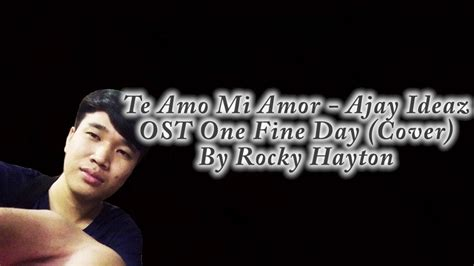 download mp3 ost one fine day te amo mi amor ost one fine day ajay ideaz cover by
