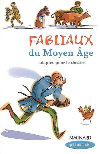 libro fabliaux du moyen age livre fabliaux du moyen age cm1 guillaumond magnard que d histoires 9782210625099