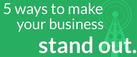 Mba Will Make You Stand Out by Marketing Ideas 5 Ways To Make Your Business Stand Out