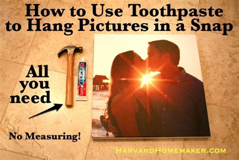 how to put stuff on wall without nails hang pictures quickly using toothpaste harvard homemaker