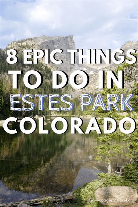 8 Things Do To by 8 Epic Things To Do In Estes Park Colorado Pages Of Travel