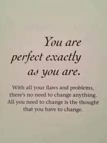 you are perfect quotes quotesgram