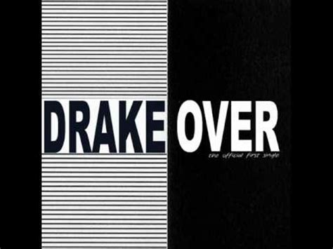 drake over mp3 drake over official single with lyrics new song 2010