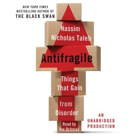 antifragile things that gain from disorder audiobook nassim nicholas taleb audible com