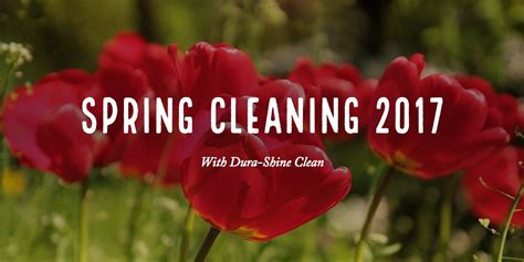 spring cleaning 2017 spring cleaning 2017