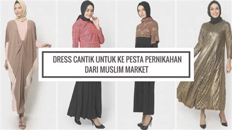 Gamis Cantik Untuk Pesta dress cantik untuk ke pesta pernikahan dari muslim market
