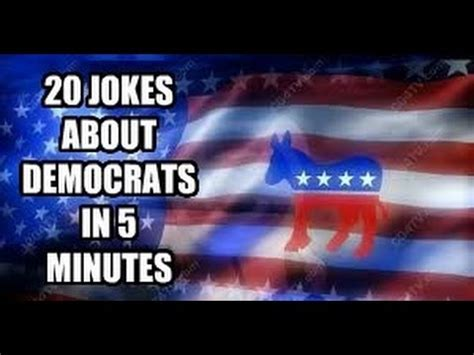 20 Jokes About by 20 Jokes About Democrats In 5 Minutes