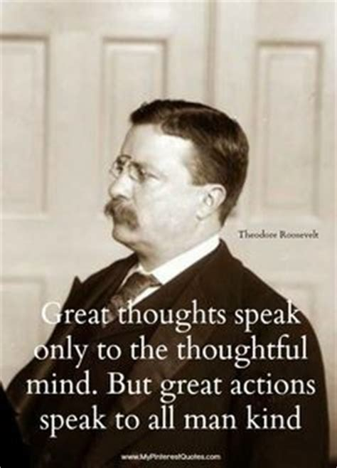 to mighty things the of theodore roosevelt big words books 1000 images about quotes of my liking teddy roosevelt