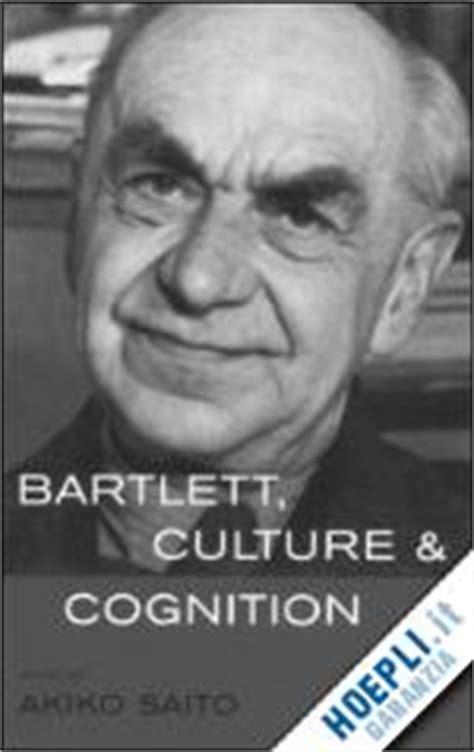 Bartlett Culture And Cognition by Bartlett Culture And Cognition Saito Akiko Curatore