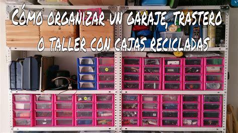 garaje y talleres c 211 mo organizar un garaje taller o trastero con cajas