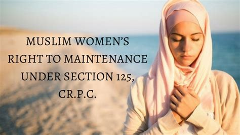 Section 125 Maintenance by Muslim Women S Right To Maintenance Section 125 Cr