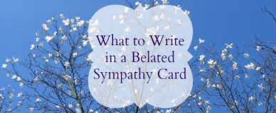 what to write in a belated sympathy card