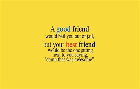 quote for friend best 25 friend quotes with images