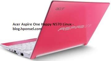 Harga Acer Happy 2 harga acer aspire one happy n570 linux gadget