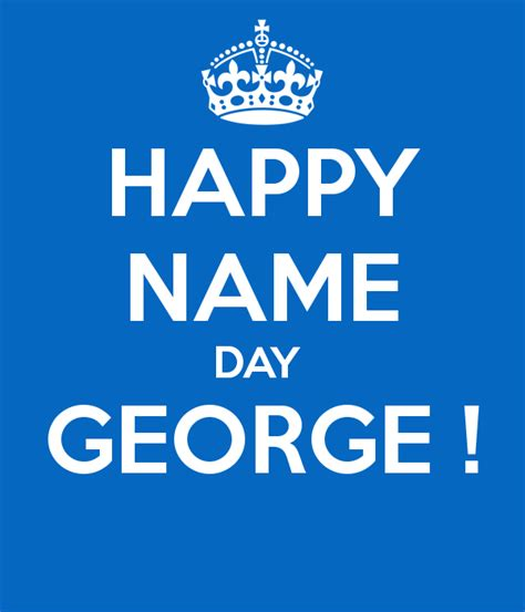 day george happy name day george poster nuray keep calm o matic