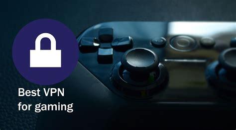 vpn best best vpn for gaming for 2017 with less lag