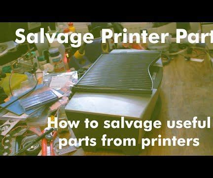 Useful Spares To by How To Salvage Useful Parts From Printers