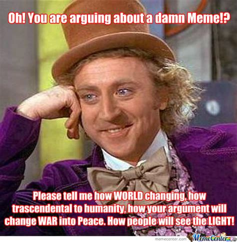 Pornstar Meme - wonka arguing about a meme by johndoe666 meme center