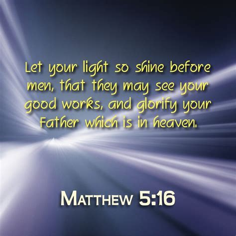 Let Your Light So Shine Before by Matthew 5 16 Let Your Light So Shine Before That They