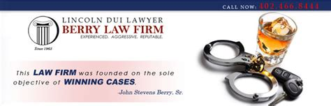 berry firm lincoln ne lincoln ne dui lawyer berry firm
