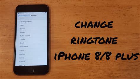 how to change ringtone iphone 8 8 plus