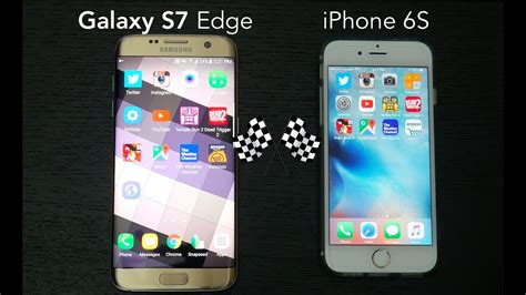 samsung galaxy s7 s7 edge vs iphone 6s 6s plus speed test