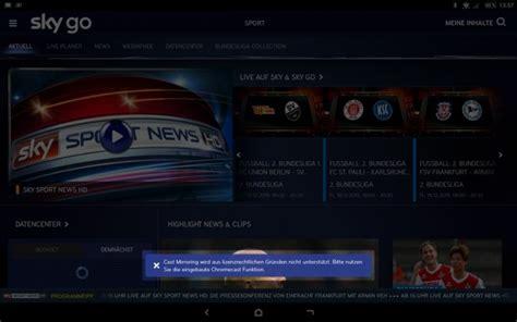wann gibt es sky go für android wie bekomme ich sky go via chromecast auf den tv