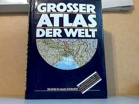 grosser atlas der welt die erde im neuen kartenbild nr