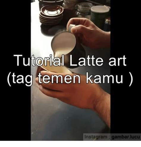 tutorial instagram indonesia tutorial latte art tag temen kamu instagram gambar lucu