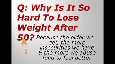 Why Is It So To Lose Weight by Why Is It So To Lose Weight After 50