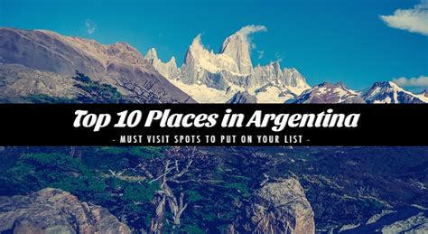 top 10 best places to visit in great top 10 places to visit in argentina