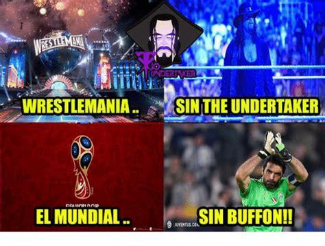Wrestlemania Meme - wrestlemania el sin the undertaker el mundial sin buffon