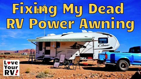 power awning rv repairing my dead rv power awning youtube