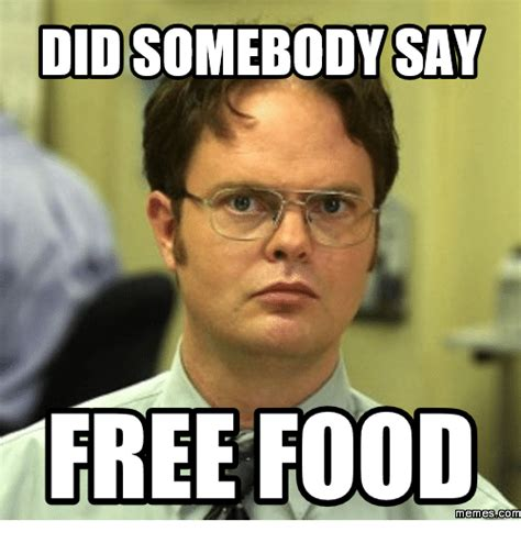 Create A Free Meme - did somebody say free food memesocom did somebody say