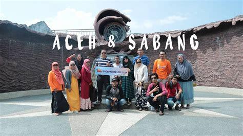 Ace Maxs Banda Aceh eksplore banda aceh sabang backpacker jakarta