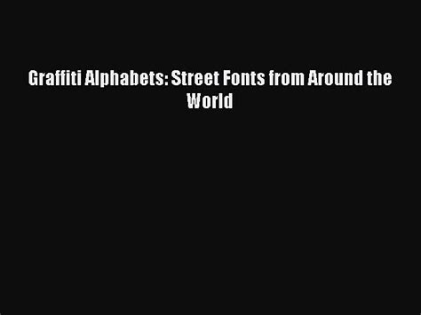 fonts graffiti alphabets from around the world books pdf graffiti alphabets fonts from