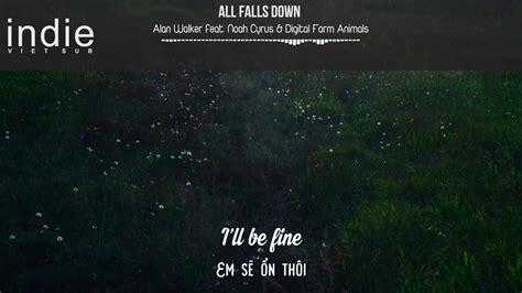 alan walker falls down lyrics vietsub lyrics alan walker all falls down feat noah