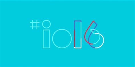 googe io the top 5 highlights from i o 2016