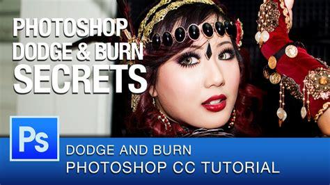 tutorial photoshop dodge and burn photoshop dodge and burn secrets photoshop cc tutorial