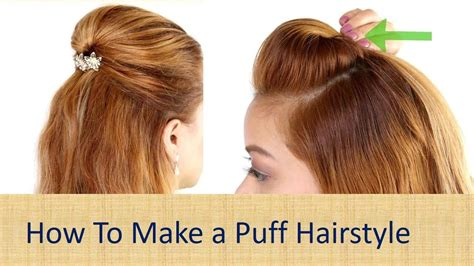how to do puff in hair how to make puff hairstyles hair