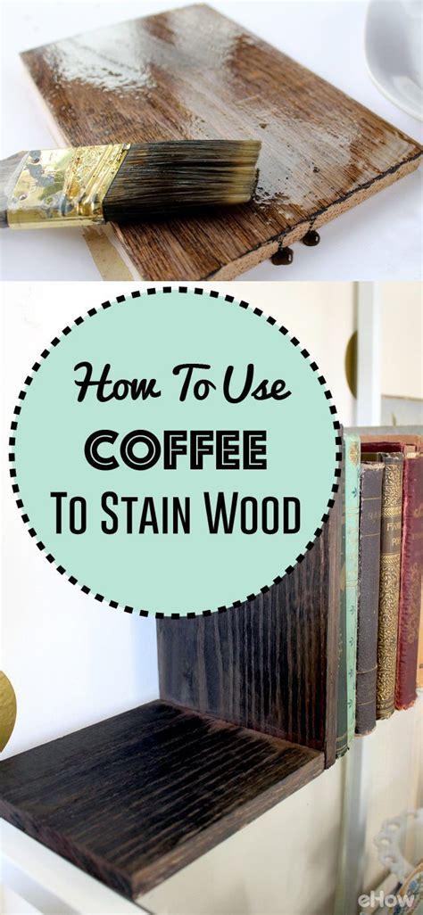 coffee  stain wood everyday tips  tricks