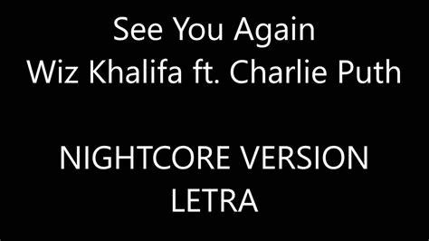 charlie puth see you again lyrics wiz khalifa ft charlie puth see you again nightcore