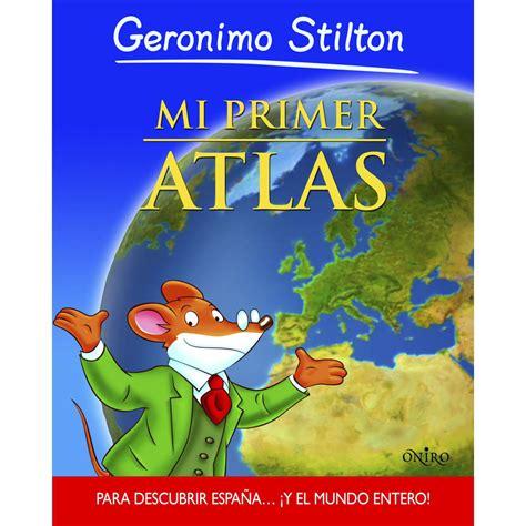 mi primer atlas con 1409516164 blog de los ni 241 os mi primer atlas de geronimo stilton