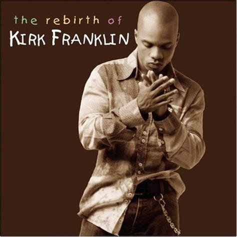 kirk franklin mp3 download free the rebirth of kirk franklin kirk franklin mp3 buy full