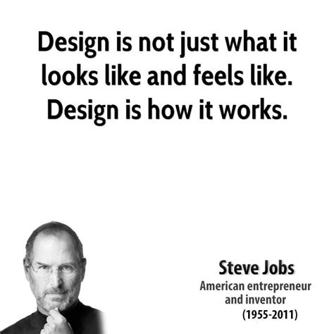 design is not only what it looks like steve jobs design quotes quotehd