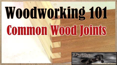 woodworking  common woodworking joinery youtube