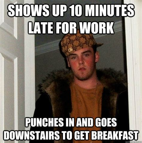 Late For Work Meme - shows up 10 minutes late for work punches in and goes